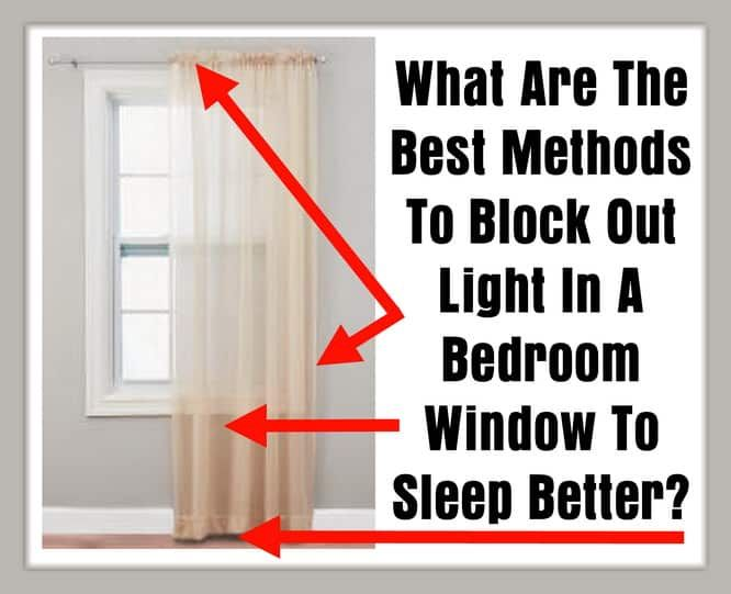 What Are The Best Methods To Block Out Light In A Bedroom