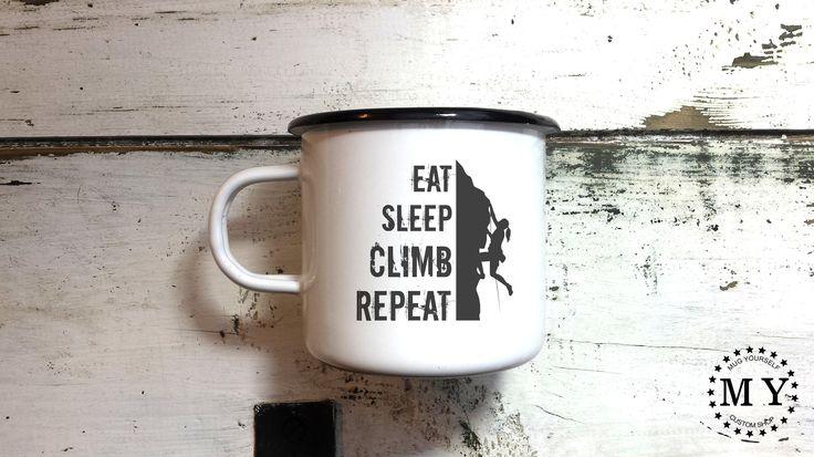 Enamel Mug Climb Mug Climber Gift Handmade Engraved Inspirational Mug Customized Mug Personalized Camping Mug Eat Sleep Climb Repeat by MugYourself on Etsy