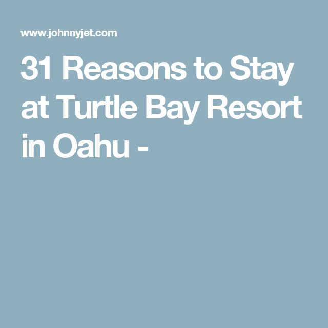 31 Reasons to Stay at Turtle Bay Resort in Oahu -