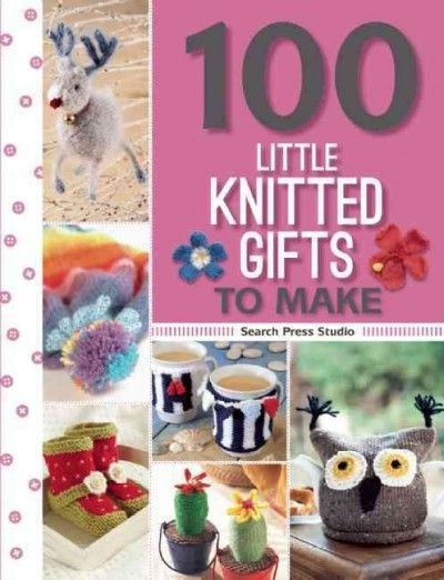 """""""100 little knitted gifts to make"""", by Susan Penny, Val Pierce, Fiona McDonald, Susie Johns, Sue Stratford, Monica Russel, Susan Cordes, Lee Ann Garrett - The book covers a wide variety of themes from Christmas knits, baby bootees, phone covers, mug hugs, headbands and scarves, so there is something for everyone to enjoy. Knitting requires very little in the way of tools and materials, which are widely available"""