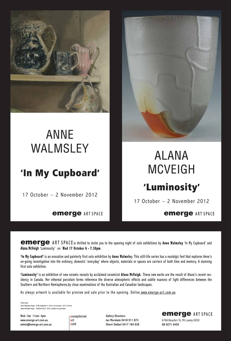 Our current joint solo exhibitions 'In My Cupboard' by painter Anne Walmsley & 'Luminosity' by ceramicist Alana McVeigh.