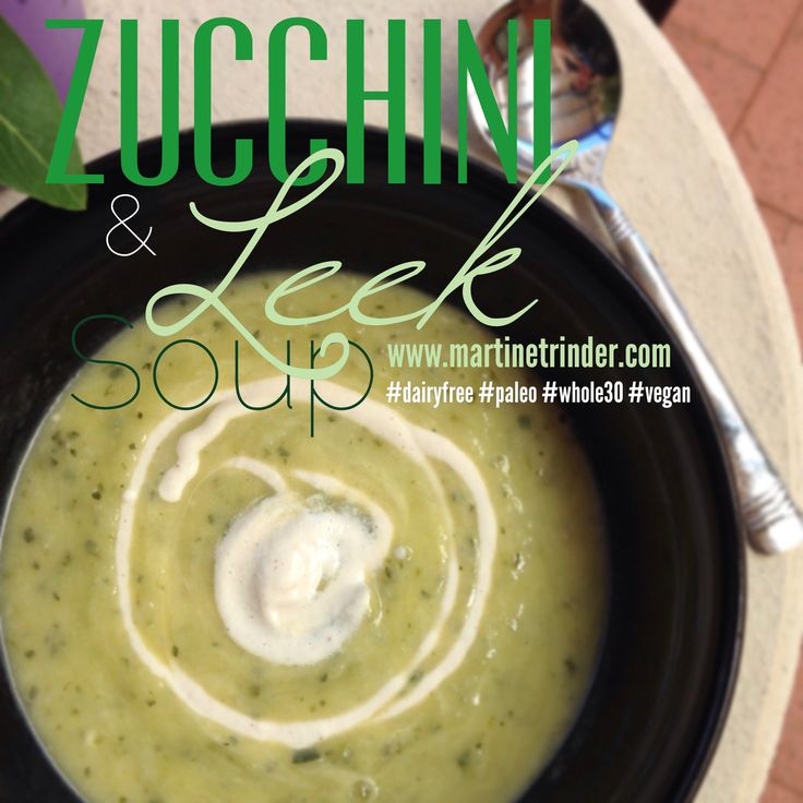 Zucchini & Leek Soup is Creamy, fresh and filling..I always use my Cashew Sour Cream as a garnish and it lends that beautiful acidity to balance it out.