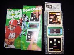 Coleco Head to Head football. The BOMB!!! My brother had this. Wii Shmeeee.