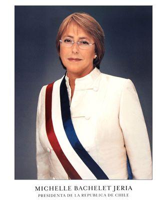 Verónica Michelle Bachelet Jeria, Trigésima cuarta Presidenta de Chile y primera mujer en la historia del país en ocupar el cargo 2006 - 2010