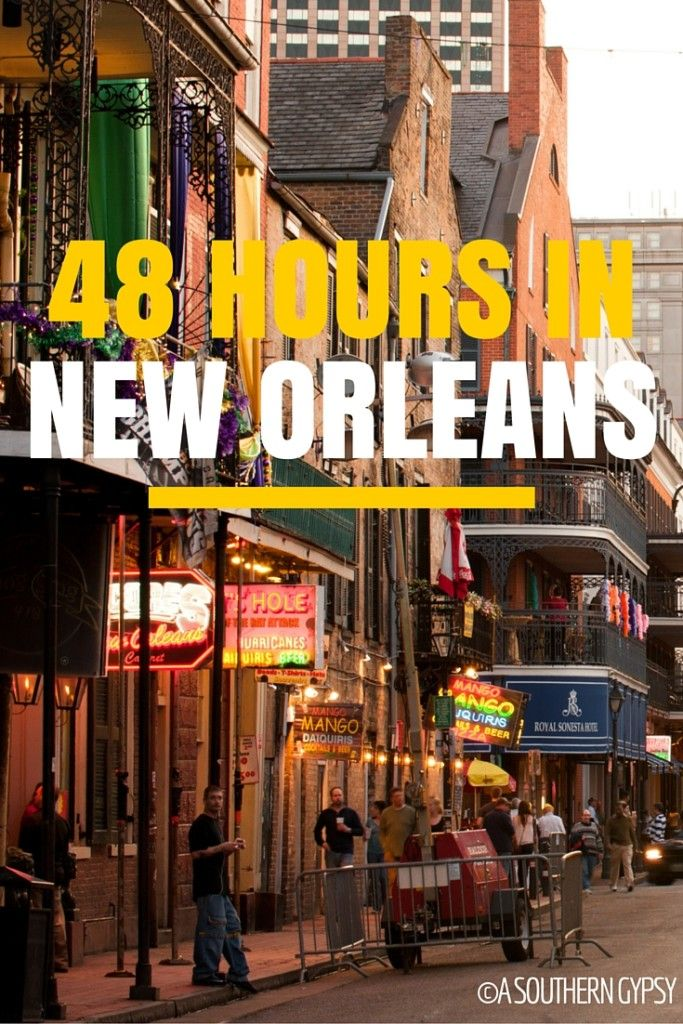 48 Hours in New Orleans - A Southern Gypsy's Adventures
