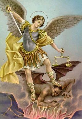 St Michael the Archangel defend us in battle, be our protection against the wickedness and snares of the devil. May God rebuke him we humbly pray, and do thou, oh prince of the Heavenly Host, by the power of God, cast into hell, Satan and all evil spirits who prowl about the world seeking the ruin of souls. Amen.