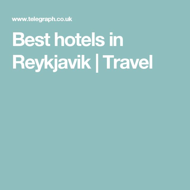 Best hotels in Reykjavik | Travel
