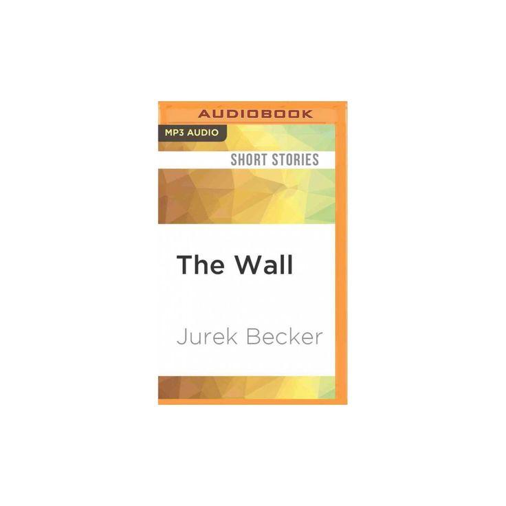 Wall : And Other Stories (MP3-CD) (Jurek Becker)