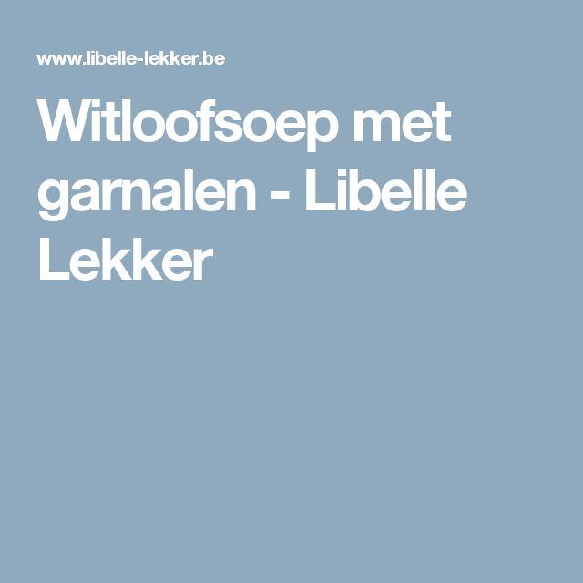 Witloofsoep met garnalen - Libelle Lekker