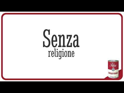 Senza religione. Un ateo che vive a modo suo. - YouTube