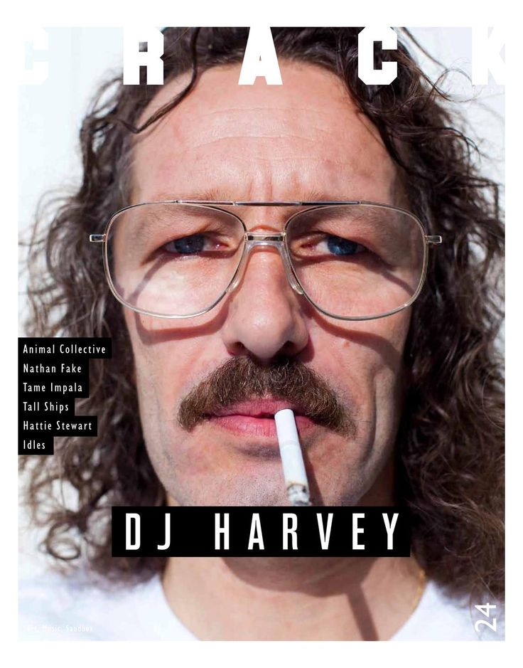 CRACK Issue 24  Featuring DJ Harvey, Animal Collective, Nathan Fake, Tame Impala, Tall Ships, Idles and Hattie Stewart.
