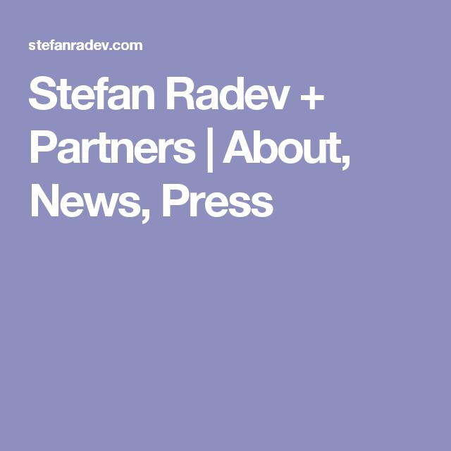 Stefan Radev + Partners | About, News, Press