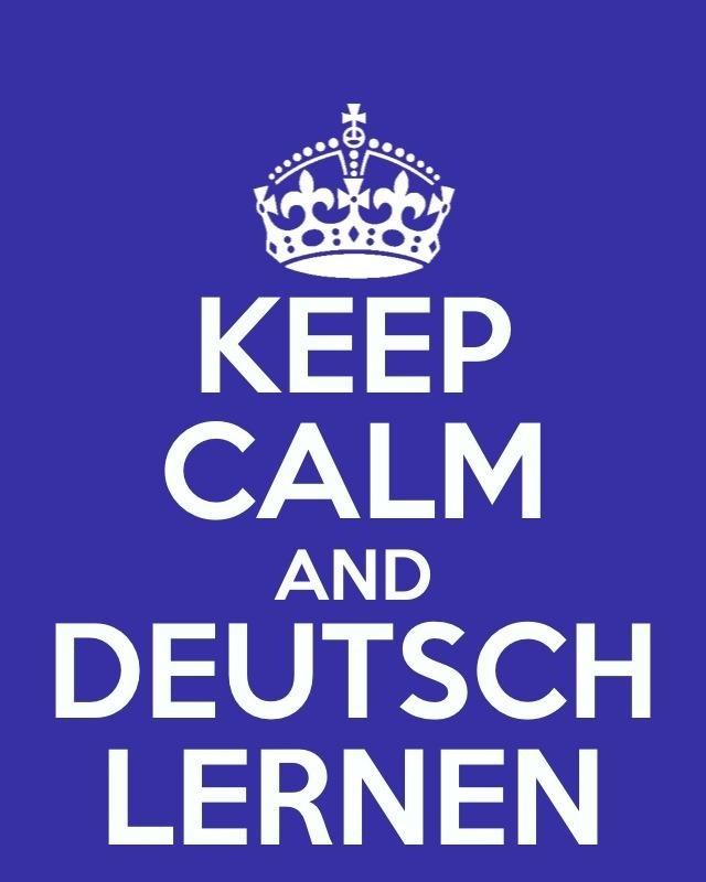 Keep calm und Deutsch Lernen!