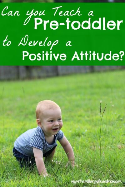 Can you Teach a Pre-toddler to Develop a Positive Attitude? - The Military Wife and Mom #ibabloggers