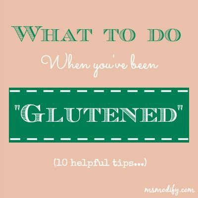 """What To Do When You've Been """"Glutened"""""""