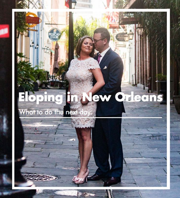 Eloping In New Orleans What To Do The Next Day