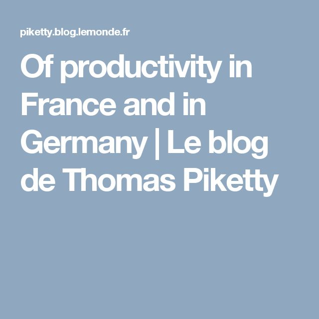 Of productivity in France and in Germany | Le blog de Thomas Piketty
