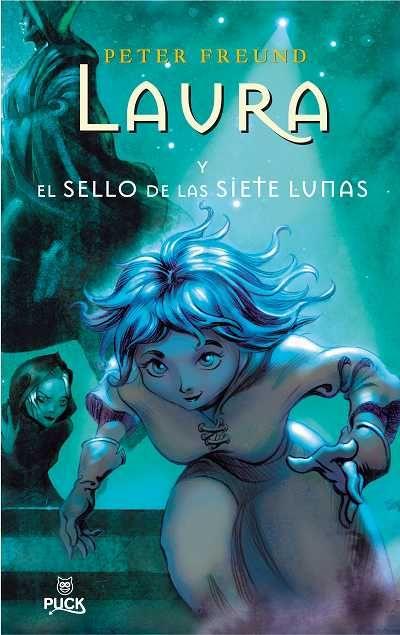 'Laura y el sello de las siete lunas' de Peter Freund // Puck (Ediciones Urano) http://mundopuck.blogspot.com.es/2008/04/laura-y-el-sello-de-las-siete-lunas.html