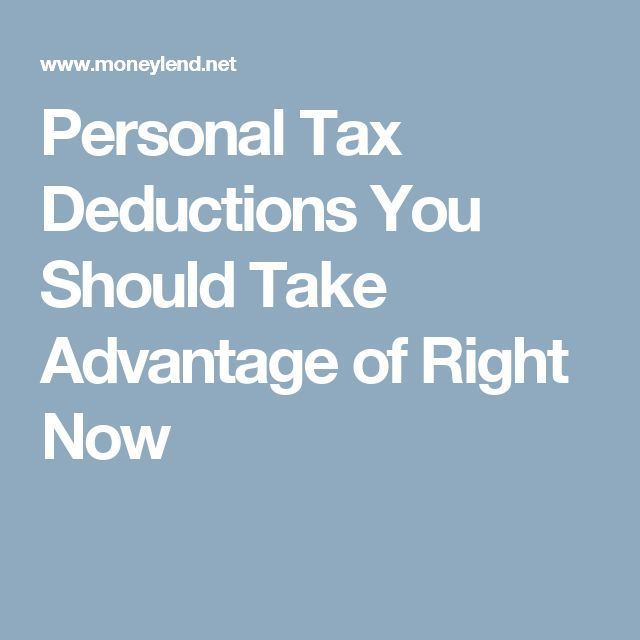 Personal Tax Deductions You Should Take Advantage of Right Now