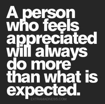 If you're an #entrepreneur or #smallbusiness owner, then you know this is true.  Make people feel valued no matter what, and you'll be pleasantly surprised by what they do for you.   www.pigofthemonth.com/blog