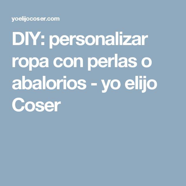 DIY: personalizar ropa con perlas o abalorios - yo elijo Coser
