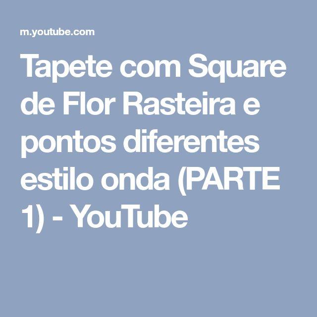 Tapete com Square de Flor Rasteira e pontos diferentes estilo onda (PARTE 1) - YouTube