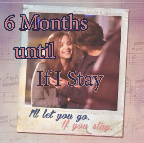 The If I Stay movie premieres in six months on August 22nd! Read the book first people!