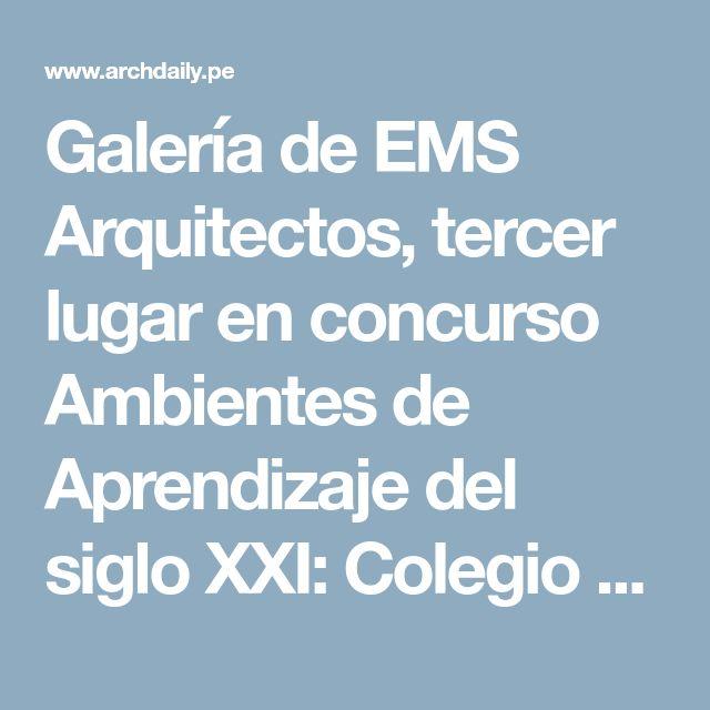 Galería de EMS Arquitectos, tercer lugar en concurso Ambientes de Aprendizaje del siglo XXI: Colegio Pradera El Volcán - 1