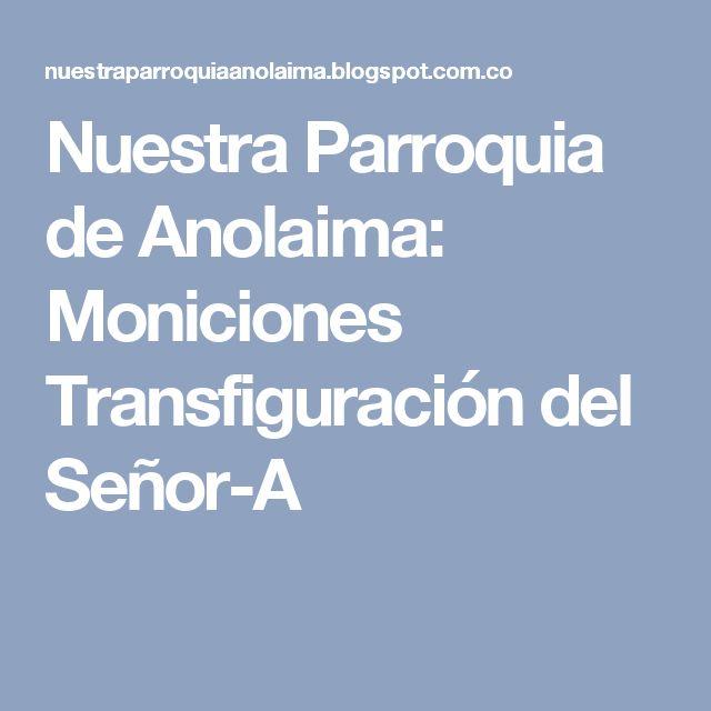 Nuestra Parroquia de Anolaima: Moniciones Transfiguración del Señor-A