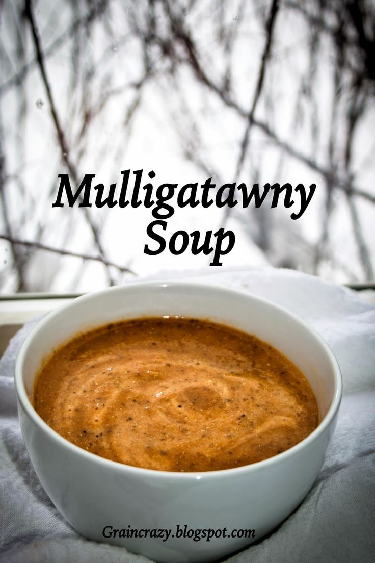 Grain Crazy: Mulligatawny Soup. A yummy Soup that was popular with army officers in India at the beginning of the century. Indian Curry Soup.
