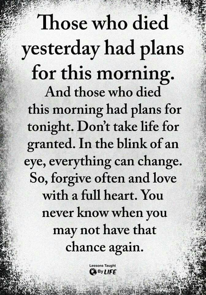 Never Take Life For Granted Words Quotes Wisdom Quotes Meaningful Quotes
