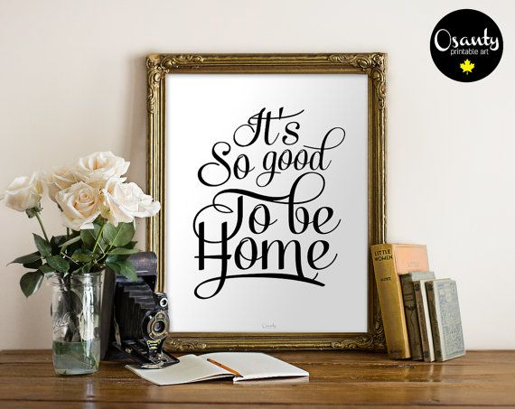 Printable 'It's so good to be home' wall art instant by Osanty