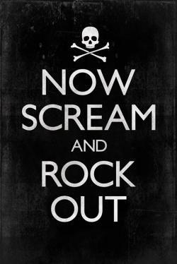 Rock and RollMusic, Rocker Quotes, Scream, Rocks On, Life, Rockstar Jessica, Hells Yeah, Keepcalm, Rolls