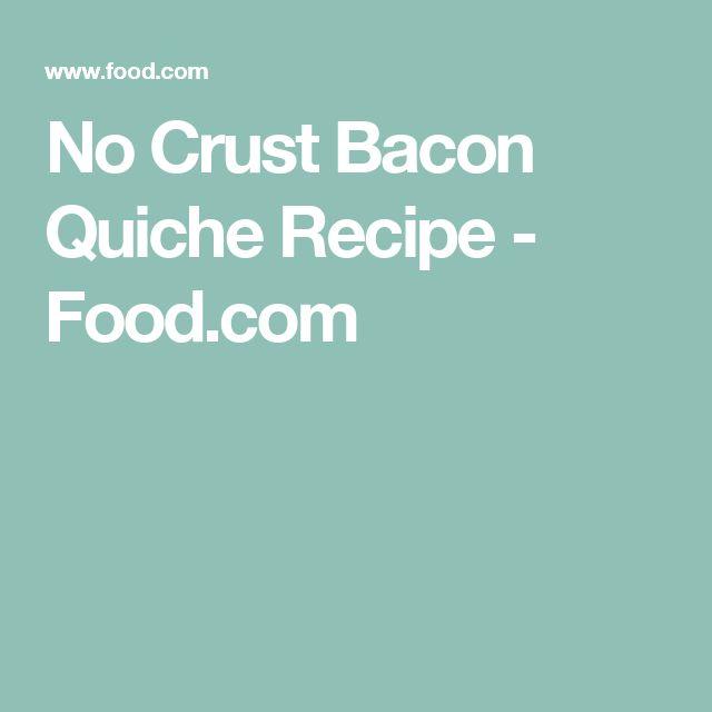 No Crust Bacon Quiche Recipe - Food.com