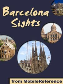 Barcelona Sights | http://paperloveanddreams.com/book/402236265/barcelona-sights | This illustrated Travel Guide is a part of the Mobi Sights series, our concise guides that only feature the most essential information on city attractions. This guide is designed for optimal navigation on eReaders, smartphones, and other mobile electronic devices. Inside you will find a locator map and a list of top attractions linked to individual articles. Addresses, telephones, hours of operation and…