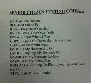 Senior citizens have text codes, too, you know.