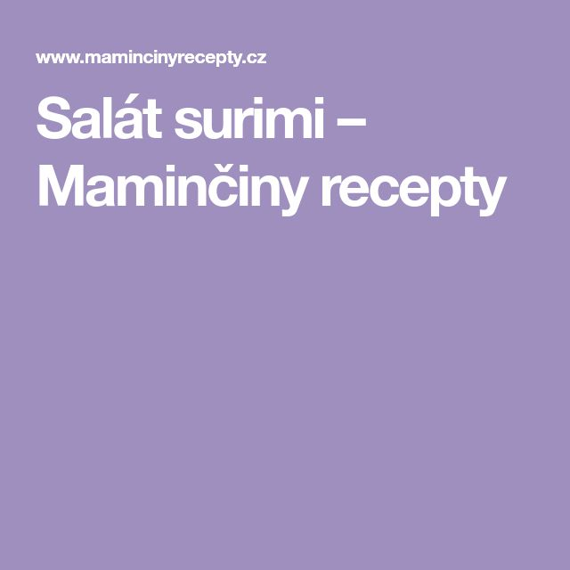 Salát surimi – Maminčiny recepty