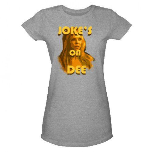 Its Always Sunny In Philadelphia Womens Jokes on Dee T-Shirt @ niftywarehouse.com #NiftyWarehouse #AlwaysSunny #ItsAlwaysSunny #ItsAlwaysSunnyInPhiladelphia #Show #TV #Comedy
