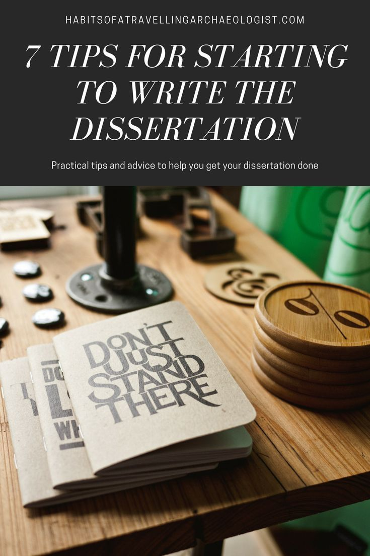 7 Tip For Starting To Write The Dissertation Thi Post Offer Practical And Advice Help Doctoral Thesi Writing Implication Part Of
