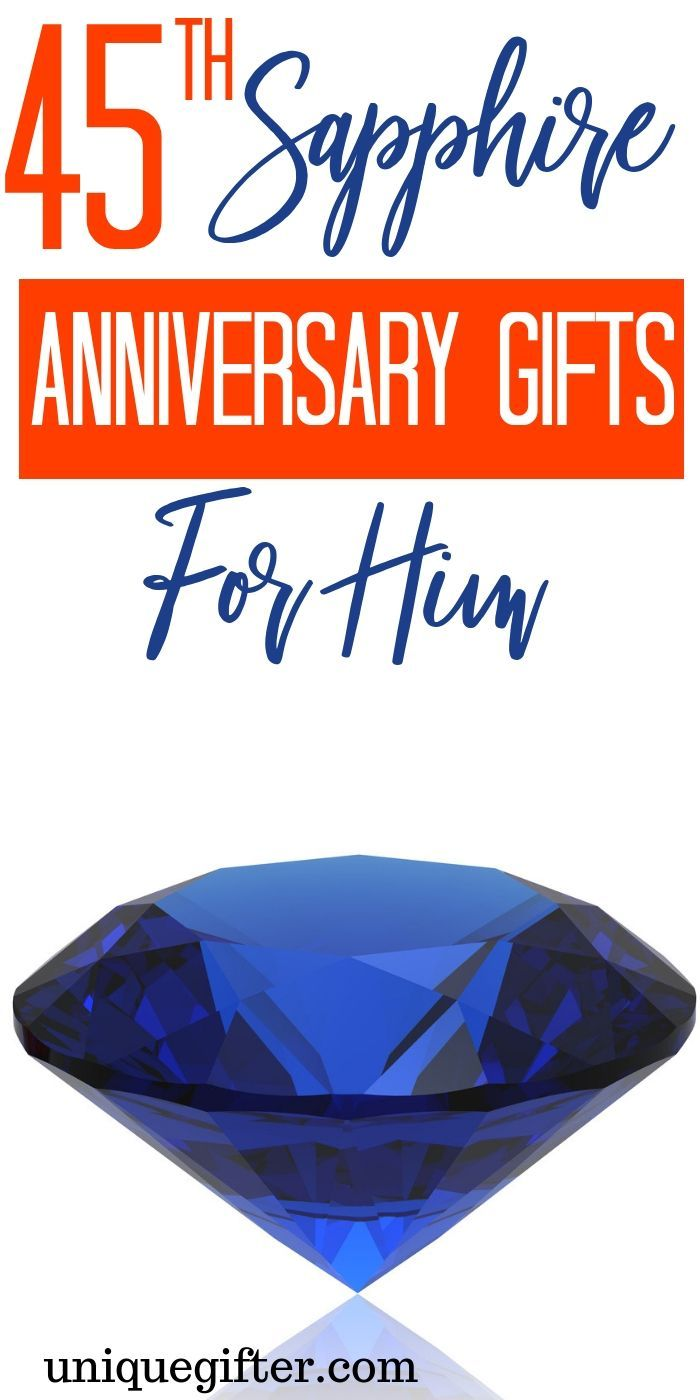 20 45th Sapphire Anniversary Gifts For Him Unique Gifter In 2020 45th Wedding Anniversary Gifts Birthday Present For Husband Birthday Presents For Him