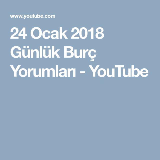 24 Ocak 2018 Günlük Burç Yorumları - YouTube