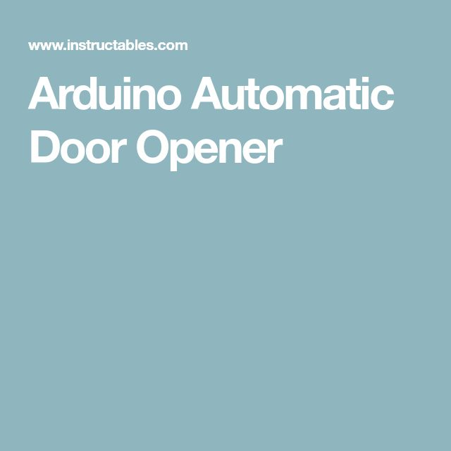 Arduino Automatic Door Opener