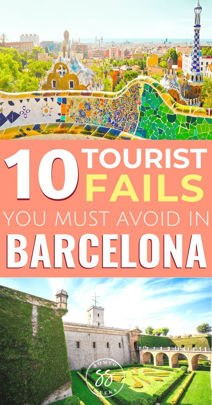 10 Things Not To Do As A Tourist In Barcelona With Images
