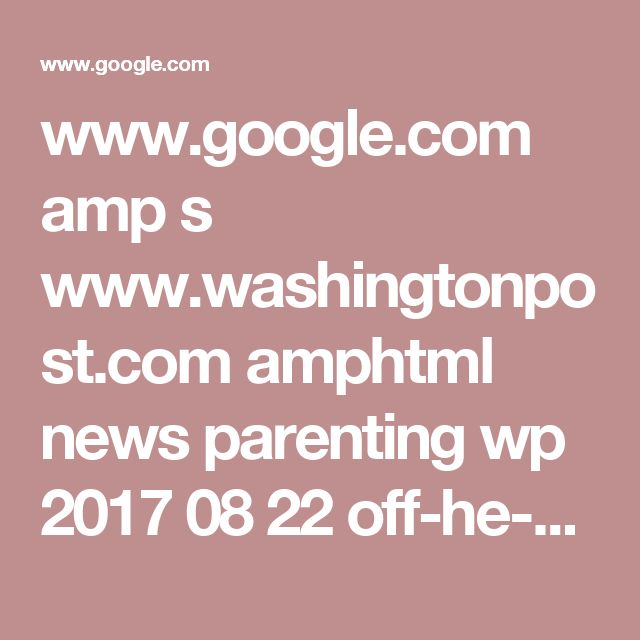 www.google.com amp s www.washingtonpost.com amphtml news parenting wp 2017 08 22 off-he-goes-to-college-do-we-really-have-to-be-that-sad