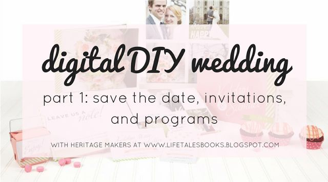 LifeTalesBooks Personal Publishing: digital DIY wedding: save the date, invitations, and programs (part 1)