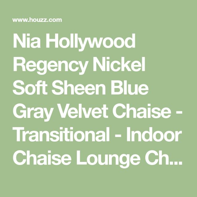 Nia Hollywood Regency Nickel Soft Sheen Blue Gray Velvet Chaise - Transitional - Indoor Chaise Lounge Chairs - by Kathy Kuo Home