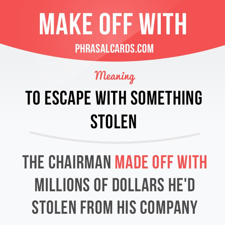 """""""Make off with"""" means """"to escape with something stolen"""".  Example: The chairman made off with millions of dollars he'd stolen from his company.  #phrasalverb #phrasalverbs #phrasal #verb #verbs #phrase #phrases #expression #expressions #english #englishlanguage #learnenglish #studyenglish #language #vocabulary #dictionary #grammar #efl #esl #tesl #tefl #toefl #ielts #toeic #englishlearning #vocab #wordoftheday #phraseoftheday"""