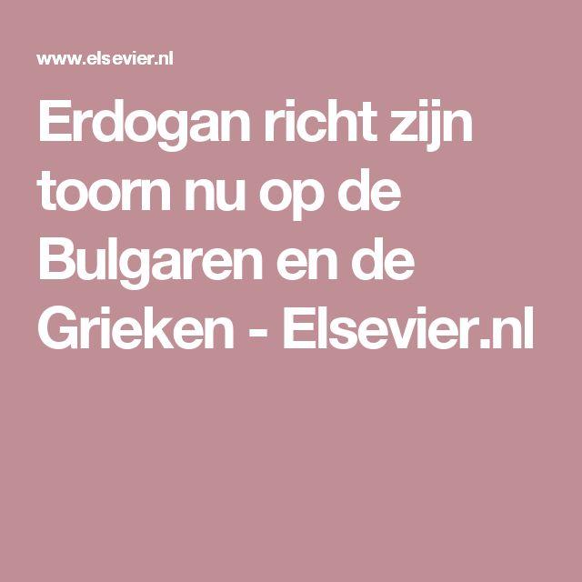 Erdogan richt zijn toorn nu op de Bulgaren en de Grieken - Elsevier.nl