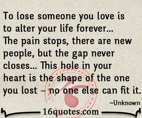 Losing A Loved One Unexpectedly Quotes : ... about Quotes on Pinterest Lost love quotes, Lost and Losing someone