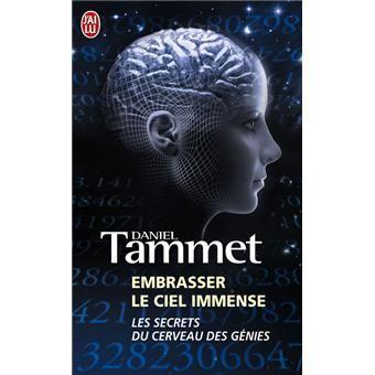 Embrasser le ciel immense, les secrets du cerveau des génies par Daniel Tammet